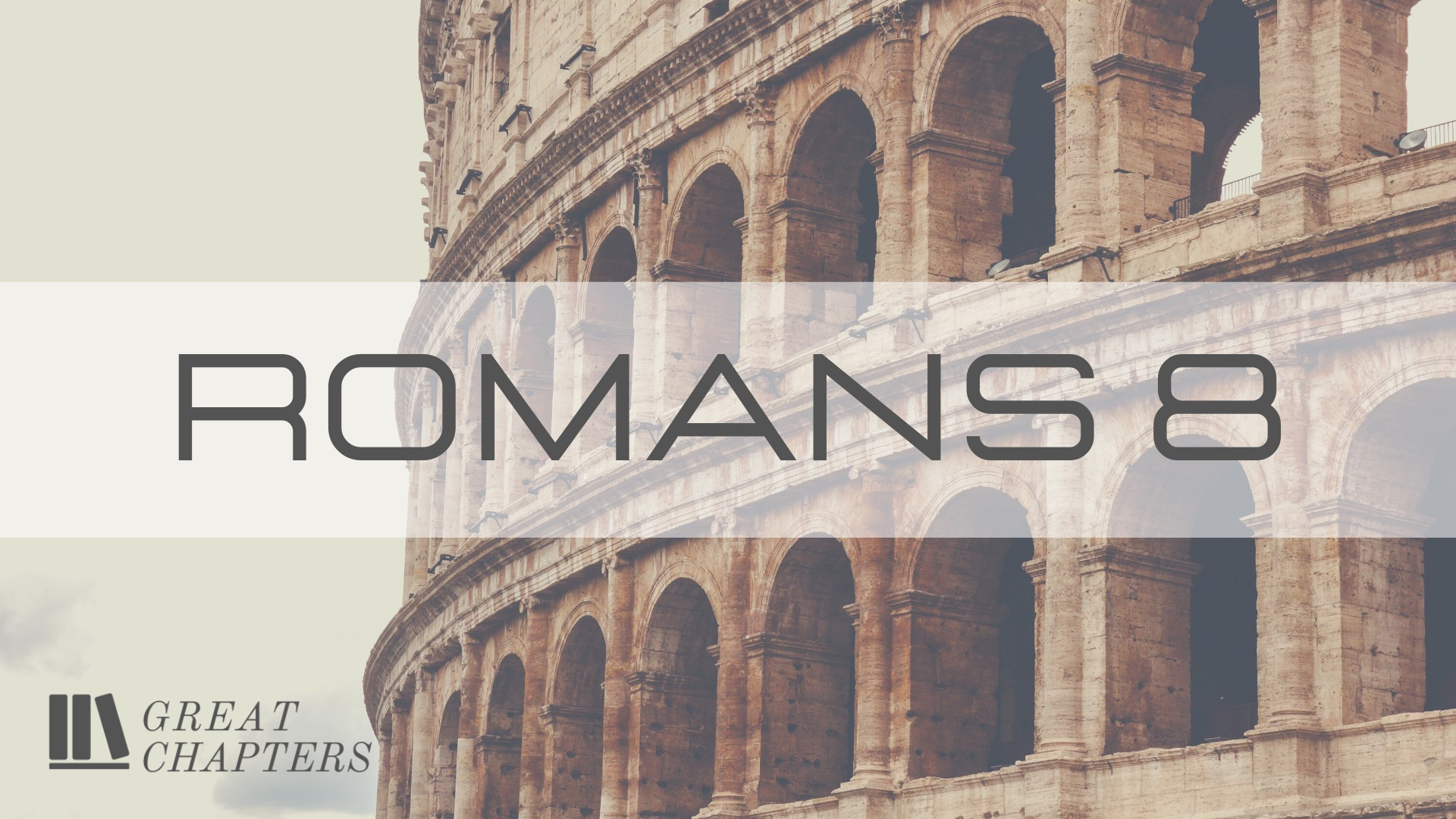 Great Chapters: Romans 8